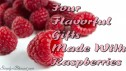 Four Flavorful Gifts Made With Raspberries